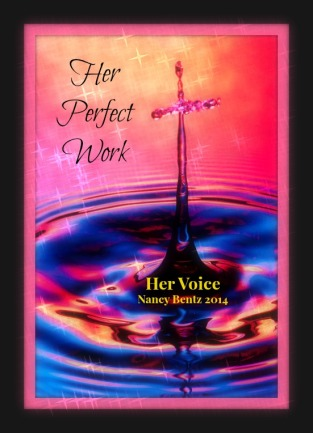 Her Voice - Her Perfect Work - Dec 2014